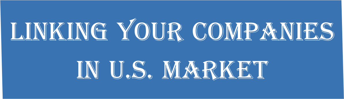 Linking your companies in U.S. Market